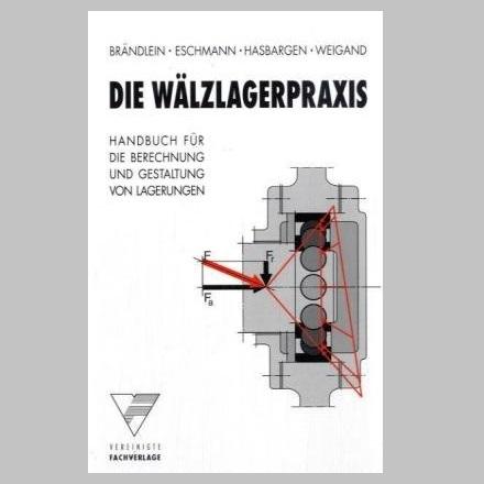 Brändlein, Eschmann, Hasbargen und Wiegand: Wälzlagerpraxis